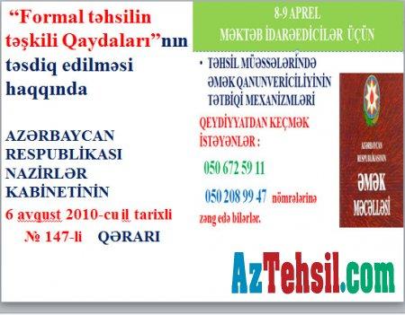"""""""Formal təhsilin təşkili Qaydaları""""  NK-nın 6 avqust 2010-cu il  tarixli № 147-li QƏRARI"""