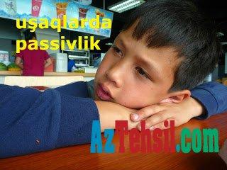 UŞAQLARDA PASSİVLİK