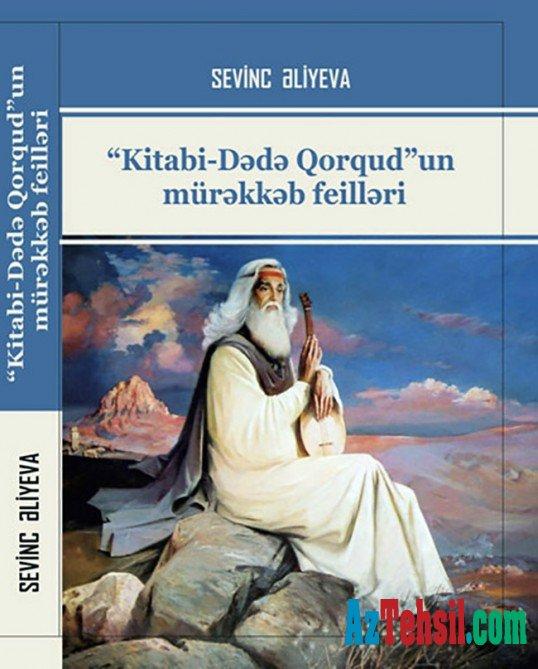 """""""Kitabi-Dədə Qorqud""""un mürəkkəb feilləri"""" kitabı çapdan çıxıb"""