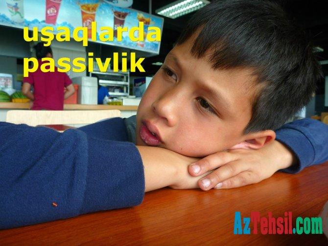 Uşaqlarda passivlik nədən xəbər verir?