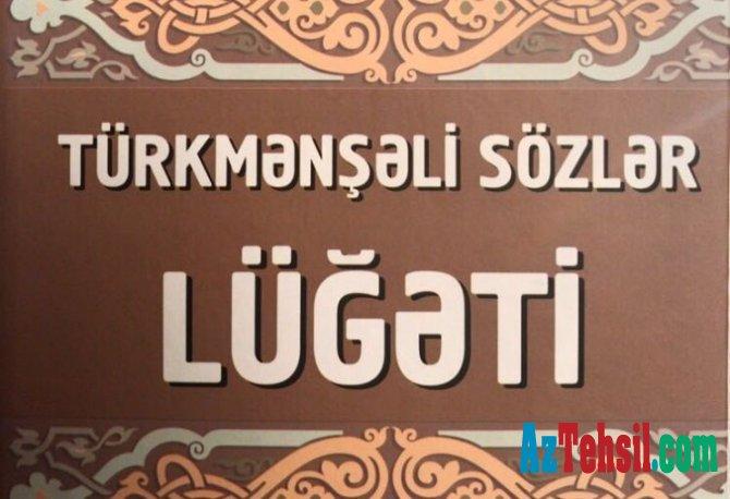 """""""Türkmənşəli sözlər lüğəti"""" çap olunub"""