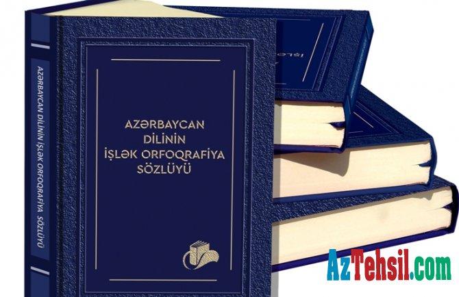 """""""Azərbaycan dilinin işlək orfoqrafiya sözlüyü"""" haqqında  -EKSPERT"""