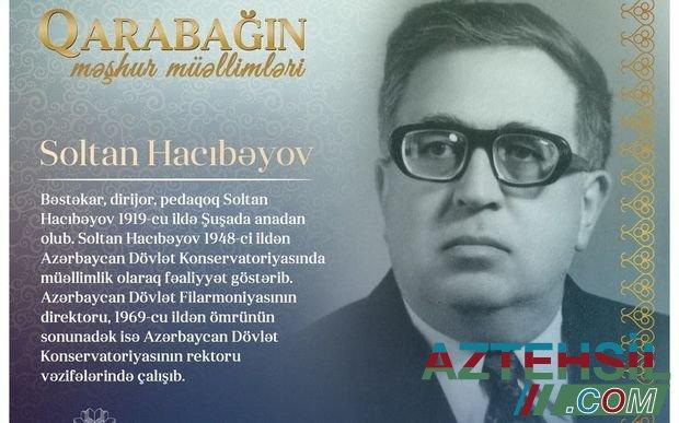 """""""Qarabağın məşhur müəllimləri"""" - Soltan Hacıbəyov"""
