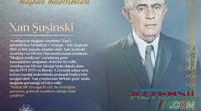 """""""Qarabağın məşhur müəllimləri"""" – Xan Şuşinski"""