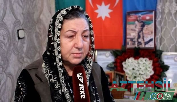 """Şəhid anası: """"Oğlumun bir sözü var idi: Ya tarix yazacağam, ya da tarixdə qalacağam"""""""