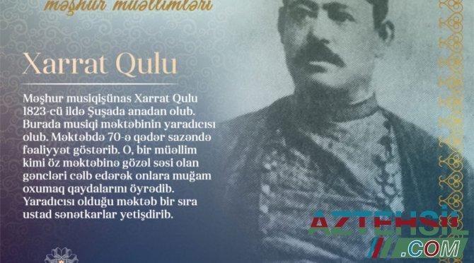 """""""Qarabağın məşhur müəllimləri"""" – Xarrat Qulu"""