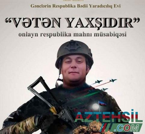 """""""Vətən yaxşıdır"""" onlayn respublika mahnı müsabiqəsi davam edir"""