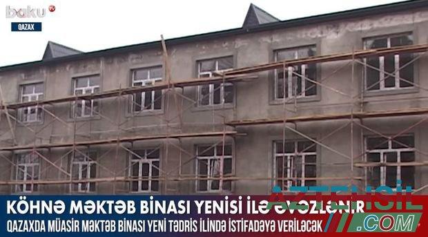 Qazaxda köhnə məktəb binası yenisi ilə əvəz olunub - VİDEO